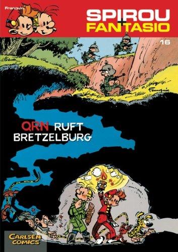 Spirou & Fantasio, Band 16: QRN ruft Bretzelburg: (Neuedition)