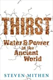 Thirst: Water and Power in the Ancient World (1409136094) by Mithen, Steven