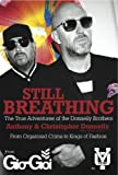 img - for Still Breathing: The True Adventures of the Donnelly Brothers - From Organised Crime to Kings of Fashion book / textbook / text book