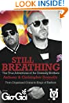Still Breathing: The True Adventures...