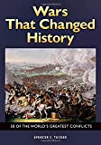 img - for Wars That Changed History: 50 of the World's Greatest Conflicts book / textbook / text book