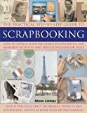 Alison Lindsay Step-by-step Scrapbooking: How to Display Your Treasured Photographs and Memories with Fun and Fabulous Scrapbook Pages