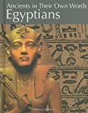 Egyptians (Ancients in Their Own Words) (160870064X) by Kerrigan, Michael
