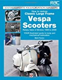 How to Restore Classic Largeframe Vespa Scooters: Rotary Valve 2-Strokes 1959 to 2008 (Enthusiast's Restoration Manual)