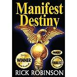 Manifest Destiny ~ Rick Robinson