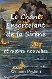 Le Chant Ensorcelant de la Sirène (French Edition)