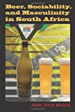 img - for Beer, Sociability, and Masculinity in South Africa (African Systems of Thought) book / textbook / text book