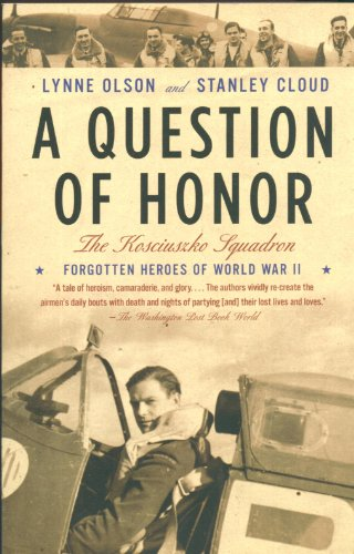 A Question of Honor: The Kosciuszko Squadron: Forgotten Heroes of World War II (Polish World War Ii compare prices)