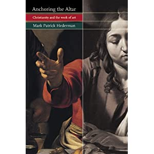 Amazon.com: Anchoring the Altar: Christianity and the Work of Art ...