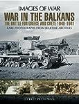 War in the Balkans: The Battle for Gr...