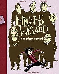 Mignus Wisard, Tome 3 : Mignus Wisard et le château Caltrop par Ian Ogilvy