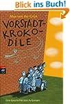 Vorstadtkrokodile: Eine Geschichte vo...