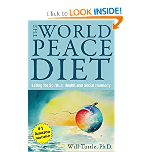 World Peace Diet  Eating for Spiritual Health and Social Harmony