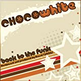Chocowhite (Back to the Funk)