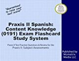 Praxis II Spanish: Content Knowledge (0191) Exam Flashcard Study System: Praxis II Test Practice Questions & Review for the Praxis II: Subject Assessments