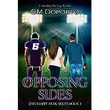 Opposing Sides: Book 1 (The University Park Series) ~ CM Doporto