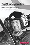 Test Flying in Lancashire from Samlesbury and Warton Aerodromes: Volume 2: From the 1960s into the 1980s: Military Aviation at the Leading Edge James H. Longworth