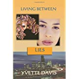 Living Between Lies ~ Yvette Davis