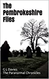 The Pembrokeshire Files: The Paranormal Chronicles presents
