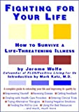 img - for By Jerome Wolfe Fighting for Your Life : How to Survive a Life-Threatening Illness [Paperback] book / textbook / text book