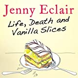 Life, Death and Vanilla Slices (audio edition)