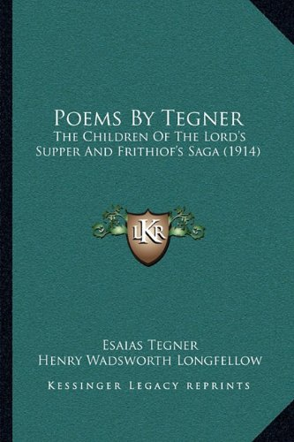 Poems by Tegner: The Children of the Lord's Supper and Frithiof's Saga (1914)