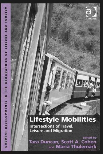 Tara Duncan - Lifestyle Mobilities (Current Developments in the Geographies of Leisure and Tourism)