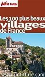 echange, troc Dominique Auzias, Collectif - Le Petit Futé Les 100 plus beaux villages de France