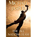 The All Nations Team ~ Michael Jasper