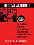 img - for Medical Apartheid: The Dark History of Medical Experimentation on Black Americans from Colonial Times to the Present book / textbook / text book