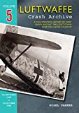 img - for Luftwaffe Crash Archive: Volume 5: 28th September to 27th October 1940 book / textbook / text book