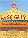img - for Wise Guy: The Life and Philosophy of Socrates book / textbook / text book