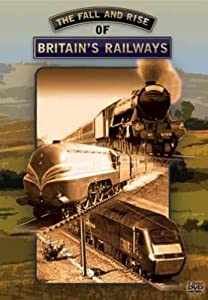 The Fall and Rise of Britain's Railways [DVD]