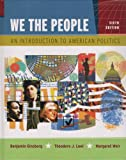 We the People: An Introduction to American Politics, 6th Edition