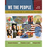 We the People: An Introduction to American Politics, 6th Edition ~ Theodore J. Lowi