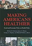 img - for Making Americans Healthier: Social and Economic Policy As Health Policy (The National Poverty Center Seriesin Poverty and Public Policy) book / textbook / text book