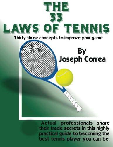 Joseph Correa - THE 33 LAWS OF TENNIS: 33 Concepts to Help You Reach Your Potential