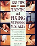 100 Tips to Preventing and Fixing Woodworking Mistakes
