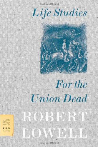Life Studies and for the Union Dead (FSG Classics)