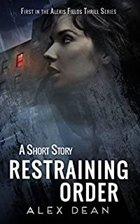 Restraining Order: A Mystery Suspense Crime Thriller by Alex Dean ebook deal