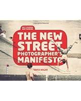 The New Street Photographers Manifesto: Any Camera, Anywhere