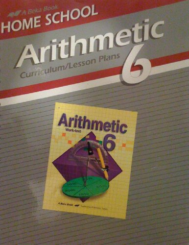Arithmetic 6 Curriculum/lesson Plans (A Beka Book Home School)