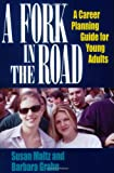 img - for A Fork in the Road: A Career Planning Guide for Young Adults book / textbook / text book