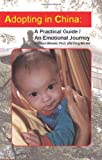 img - for Adopting in China: A Practical Guide/An Emotional Journey book / textbook / text book