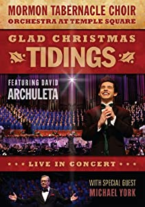 Glad Christmas Tidings Featuring David Archuleta And Michael York by Mormon Tabernacle Choir