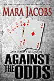 Against The Odds (Anna Dawson #1) (Anna Dawsons Vegas)
