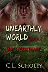 Bay's Mercenary [Unearthly World Book 1]