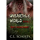 Bay's Mercenary [Unearthly World Book 1] ~ C. L.  Scholey