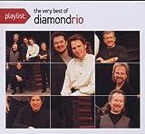 Diamond Rio Playlist: The Very Best of Diamond Rio (Dig)