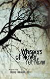img - for Whispers of Never, Yet Now book / textbook / text book